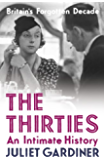The Thirties: An Intimate History: Britain in the Thirties