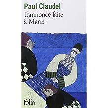 L'Annonce Faite ?? Marie. Version D??finitive Pour La Sc??ne (Collection Folio) by Paul Claudel (1973-05-01)