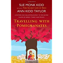 Travelling with Pomegranates by Ann Kidd Taylor (2011-05-12)