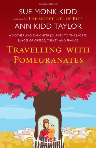 travelling-with-pomegranates-by-ann-kidd-taylor-2011-05-12