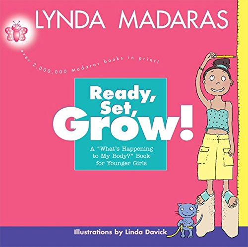 Ready, Set, Grow!: A What's Happening to My Body? Book for Younger Girls por Lynda Madaras
