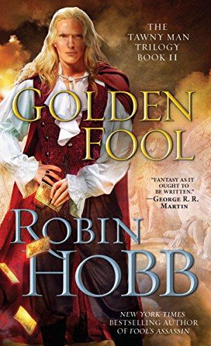The Tawny Man 2. Golden Fool (Tawny Man Trilogy)