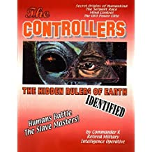 The Controllers: The Rulers Of Earth Identified by Commander X (2012-03-26)
