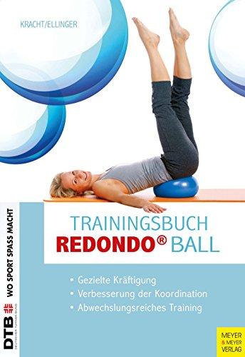 Trainingsbuch Redondo Ball: Gezielte Kräftigung - Verbesserung der Koordination - Abwechslungsreiches Training (Wo Sport Spaß macht) (German Edition)