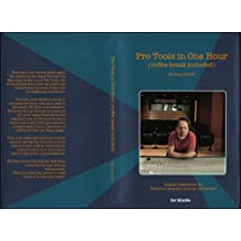 Pro Tools in One Hour (coffee break included) (English Edition)