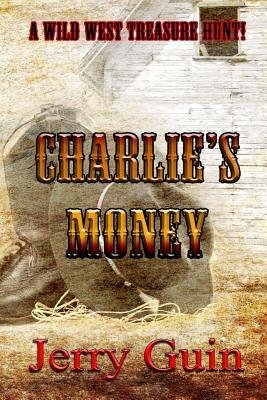 [ CHARLIE'S MONEY ] Guin, Jerry (AUTHOR ) Aug-03-2013 Paperback