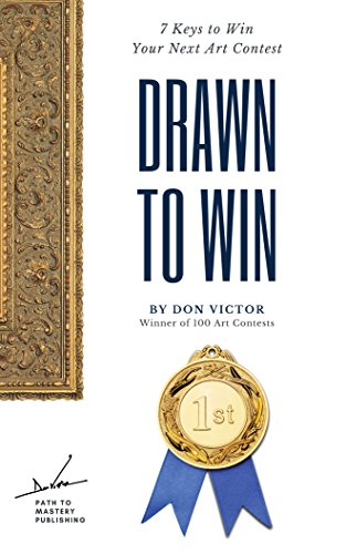 Drawn to Win: 7 Keys to Win Your Next Art Contest (English Edition)
