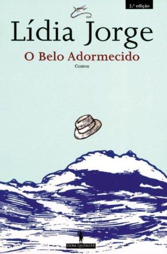O Belo Adormecido - Contos (Portuguese Edition) por Lídia Jorge
