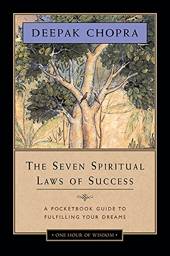 The Seven Spiritual Laws of Success: A Pocketbook Guide to Fulfilling Your Dreams