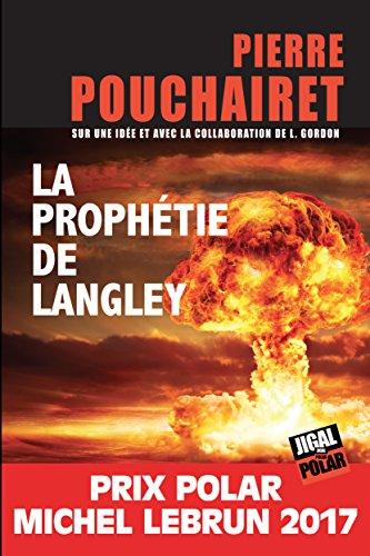 La prophétie de Langley: Prix Polar Michel Lebrun 2017 (JIGAL POLAR) par Pierre Pouchairet