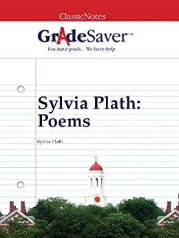 GradeSaver (TM) ClassicNotes: Sylvia Plath Poems (English Edition) par [Osborne, Kristen]