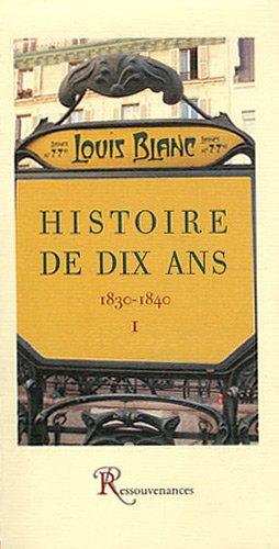 Histoire de dix ans (1830-1840) : Tome 1