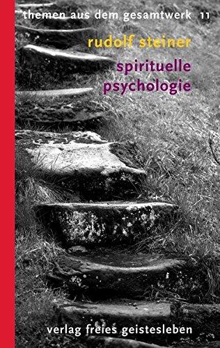 (Steiner, Rudolf): Rudolf Steiner Themen aus dem Gesamtwerk (Themen TB.), Nr.11, Spirituelle Psychologie (Rudolf-Steiner-Themen-Taschenbücher)