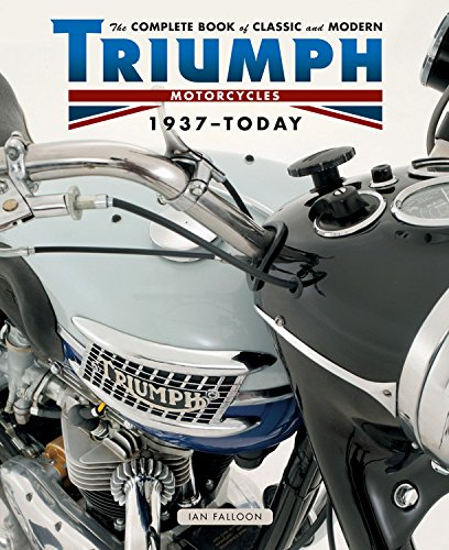 The Complete Book of Classic and Modern Triumph Motorcycles 1937-Today por Ian Falloon