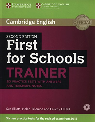 First for Schools Trainer Six Practice Tests with Answers and Teachers Notes with Audio (Authored Practice Tests) by Sue Elliott (18-Sep-2014) Paperback