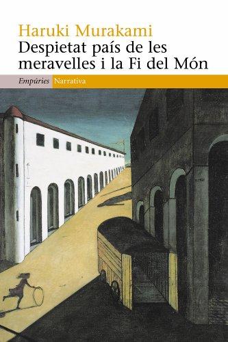 Despietat país de les meravelles i la Fi del Món (EMPURIES NARRATIVA Book 356) (Catalan Edition) por Haruki Murakami