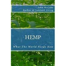 Hemp: What The World Needs Now by John McCabe (2010-01-08)
