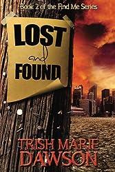 Lost and Found (Find Me Series) (Volume 2) by Trish Marie Dawson (2013-03-29)