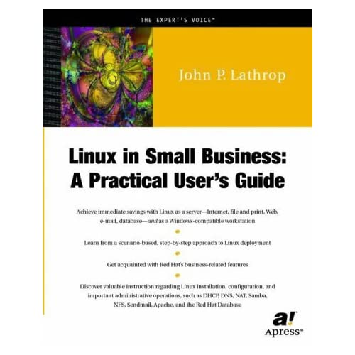 Linux in Small Business: A Practical User's Guide (Expert's Voice) by John P. Lathrop (2002-02-01)