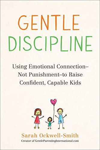 gentle-discipline-using-emotional-connection-not-punishment-to-raise-confident-capable-kids