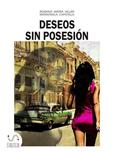 Deseos sin Posesión por Roxana Maria Villar