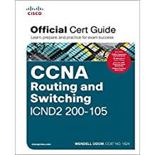 CCNA Routing and Switching ICND2 200-105 Official Cert Guide: Official Cert Guid / Learn, prepare, and practice for exam success