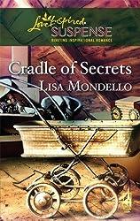 Cradle of Secrets (Cradle of Secrets Series #1) (Steeple Hill Love Inspired Suspense #78) by Lisa Mondello (2007-11-06)