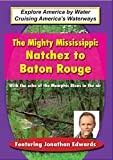 Mighty Mississippi: Natchez to Baton Rouge [Import anglais]