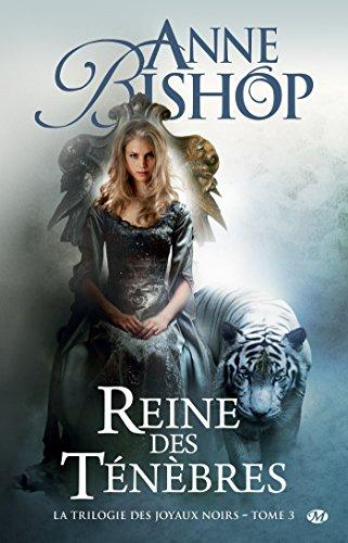 Reine des ténèbres: Les Joyaux Noirs, T3 par [Bishop, Anne]