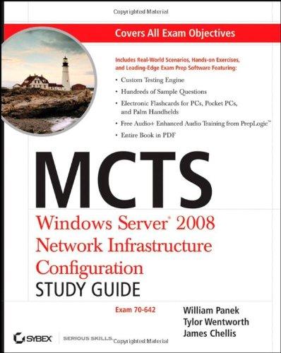 MCTS: Windows Server 2008 Network Infrastructure Configuration Study Guide: Exam 70-642 por William Panek