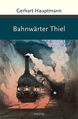 Bahnwärter Thiel und andere Erzählungen (Große Klassiker zum kleinen Preis)