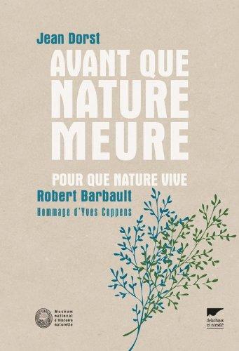 Avant que nature meure, Pour une écologie politique : Pour que nature vive par Jean Dorst, Robert Barbault