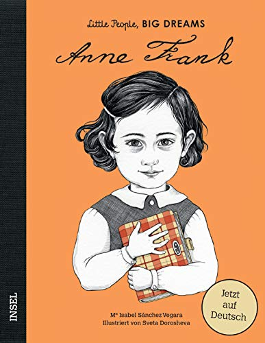 Anne Frank: Little People, Big Dreams. Deutsche Ausgabe