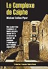Le complexe de Caïphe par Collins Piper