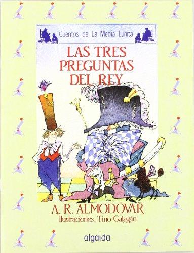 Media lunita nº 19. Las tres preguntas del rey (Infantil - Juvenil - Cuentos De La Media Lunita - Edición En Rústica)