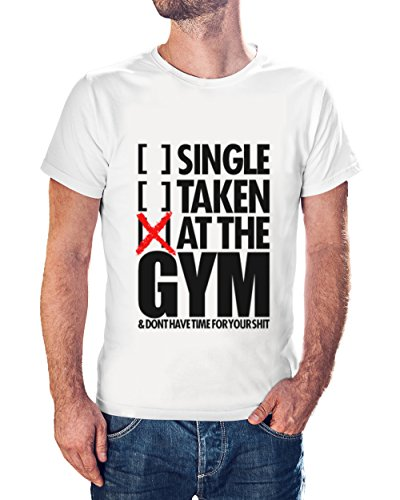 Single Taken At The Gym Dont Have Time For Your Shit Men White T-Shirt - X-Large