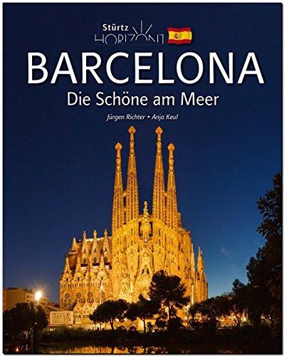 Die Kathedrale Von Port (Horizont BARCELONA - Die Schöne am Meer - 160 Seiten Bildband mit über 230 Bildern - STÜRTZ Verlag)