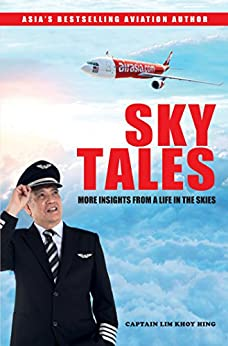 Sky Tales: More Insights from A Life In The Skies by [Captain Lim Khoy Hing]