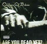 Songtexte von Children of Bodom - Are You Dead Yet?