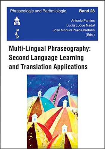 Multi-Lingual Phraseography: Second Language Learning and Translation Apllications (Phraseologie und Parömiologie)