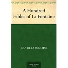 A Hundred Fables of La Fontaine (English Edition)