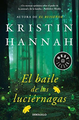 El baile de las luciérnagas (BEST SELLER) por Kristin Hannah