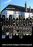 Reflections: Leben in einem Cottage in Südwestengland