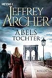 Abels Tochter: Kain und Abel 2     Roman (Kain-Serie) (German Edition)