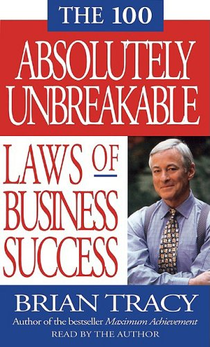 The 100 Absolutely Unbreakable Laws Of Business Success (Audio) - Brian Tracy