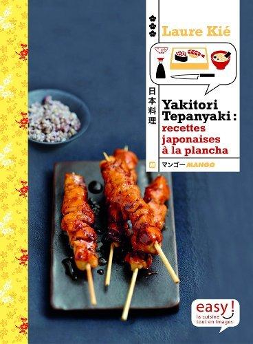 Yakitori, tepanyaki : recettes japonaises à la plancha de Laure Kié (19 juin 2015) Broché