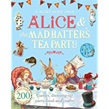 Create Your Own Alice and the Mad Hatter's Tea Party (MacMillan Alice)