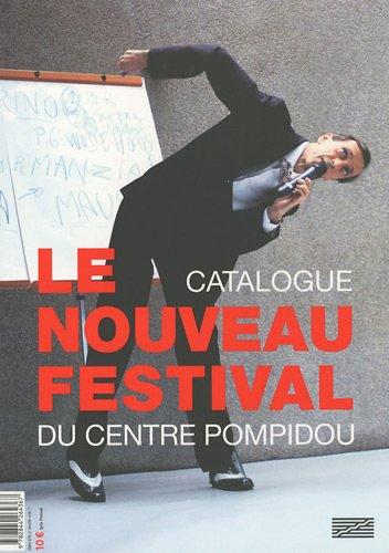 Le nouveau festival du Centre Pompidou : Catalogue par Bernard Blistène,Franck Leibovici,Heimo Zobernig