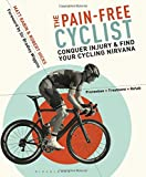 The Pain-Free Cyclist: Conquer Injury and Find your Cycling Nirvana