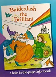Balderdash the Brilliant: A Hole-In-The-Page Color Book